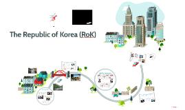 The Republic of Korea (RoK)