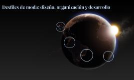 Copy of Desfiles de moda: diseño, organización y desarrollo