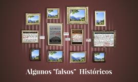 """Algunos """"falsos""""  Históricos"""