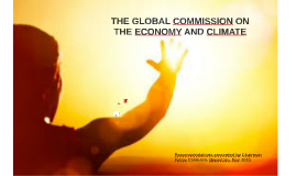THE GLOBAL COMMISSION ON THE ECONOMY AND CLIMATE