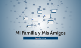 Mi familia y mis amigos