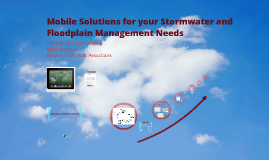 Mobile Solutions for your Stormwater and Floodplain Needs