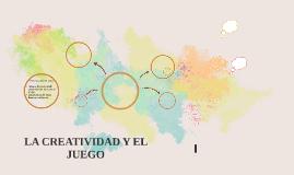 LA CREATIVIDAD Y EL JUEGO