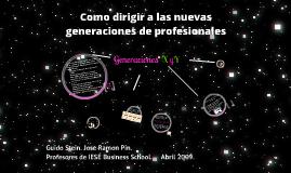 Como dirigir a las nuevas generaciones de profesional