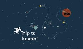 Trip to Jupiter!