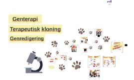 Genterapi, terapeutisk kloning og genredigering