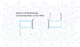 History of Multimedia Communication on the Web