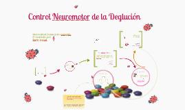Copy of Neurología de la Deglución