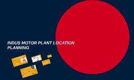 INDUS MOTOR PLANT LOCATION PLANNING