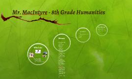 Mr. MacIntyre - 8th Grade Humanities