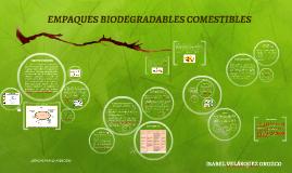 EMPAQUES BIODEGRADABLES COMESTIBLES