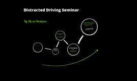 Distracted Driving Seminar