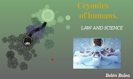Cryopreservation of humans.