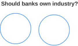 Should banks own industry?