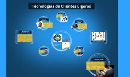 Copy of Copy of Tecnologias de clientes ligeros