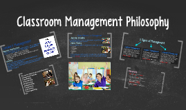 the philosophy of classroom management Dr william glasser is an american of consistent classroom management used by the teacher and time contain a basic common sense philosophy.