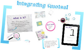 Integrating Quotations (adapted Kristeen Pentecost's public prezi)