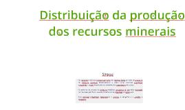 Distribuição da produção dos recursos minerais