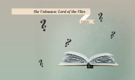 The Unknown: Lord of the Flies
