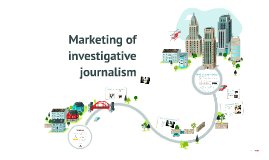 Marketing of investigative journalism