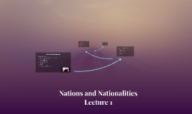 Nations & Nationalities Lecture 1