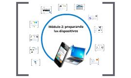 Módulo 2: preparando los dispositivos
