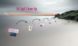 Copy of Copy of Oil Spill Clean Up