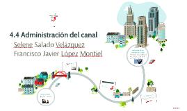 4.4 Administración del canal