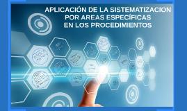 Copy of Copy of APLICACIÓN DE LA SISTEMATIZACION POR AREAS ESPECÍFICAS EN LO