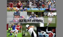 OCR AS Skill and Ability