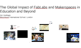 Global Impact of FabLabs and the Maker Movement in Education and Innovation