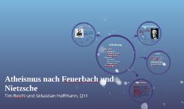 Atheismus nach Feuerbach und Nietzsche
