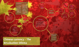 The Chinese Yuan - The Revaluation Dilema