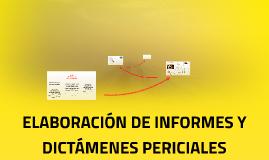 ELABORACIÓN DE INFORMES Y DICTÁMENES PERICIALES