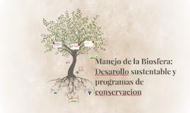 Manejo de la Biosfera: