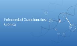 Copy of Enfermedad Granulomatosa Cronica