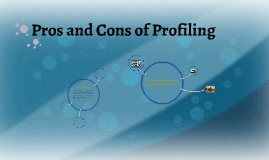 Pros and Cons of Profiling