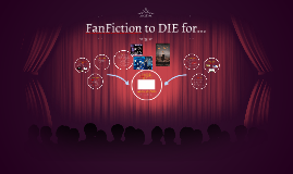 FanFiction to DIE for...