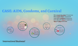 CASE: AIDS, Condoms, and Carnival
