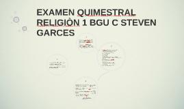 EXAMEN QUIMESTRAL RELIGION 1 BGU C STEVEN GARCES