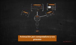 Animación por computadora y sus proceso