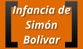 Infancia de Simón Bolívar