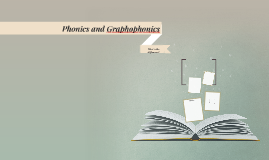 Phonics and Graphophonics