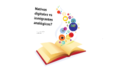 Nativos Digitales vs Inmigrantes Analógicos