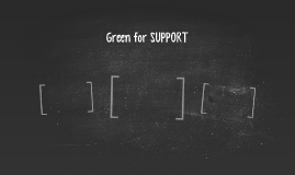 Green for SUPPORT