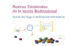 Copy of Nuevas tendencias en la teoria motivacional
