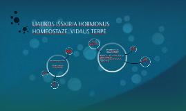 LIAUKOS IŠSKIRIA HORMONUS