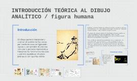 Copy of INTRODUCCIÓN TEÓRICA AL DIBUJO ANALÍTICO / figura humana