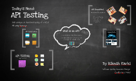 Today's Need: API Testing