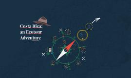 Costa Ric: an Ecotour Adventure